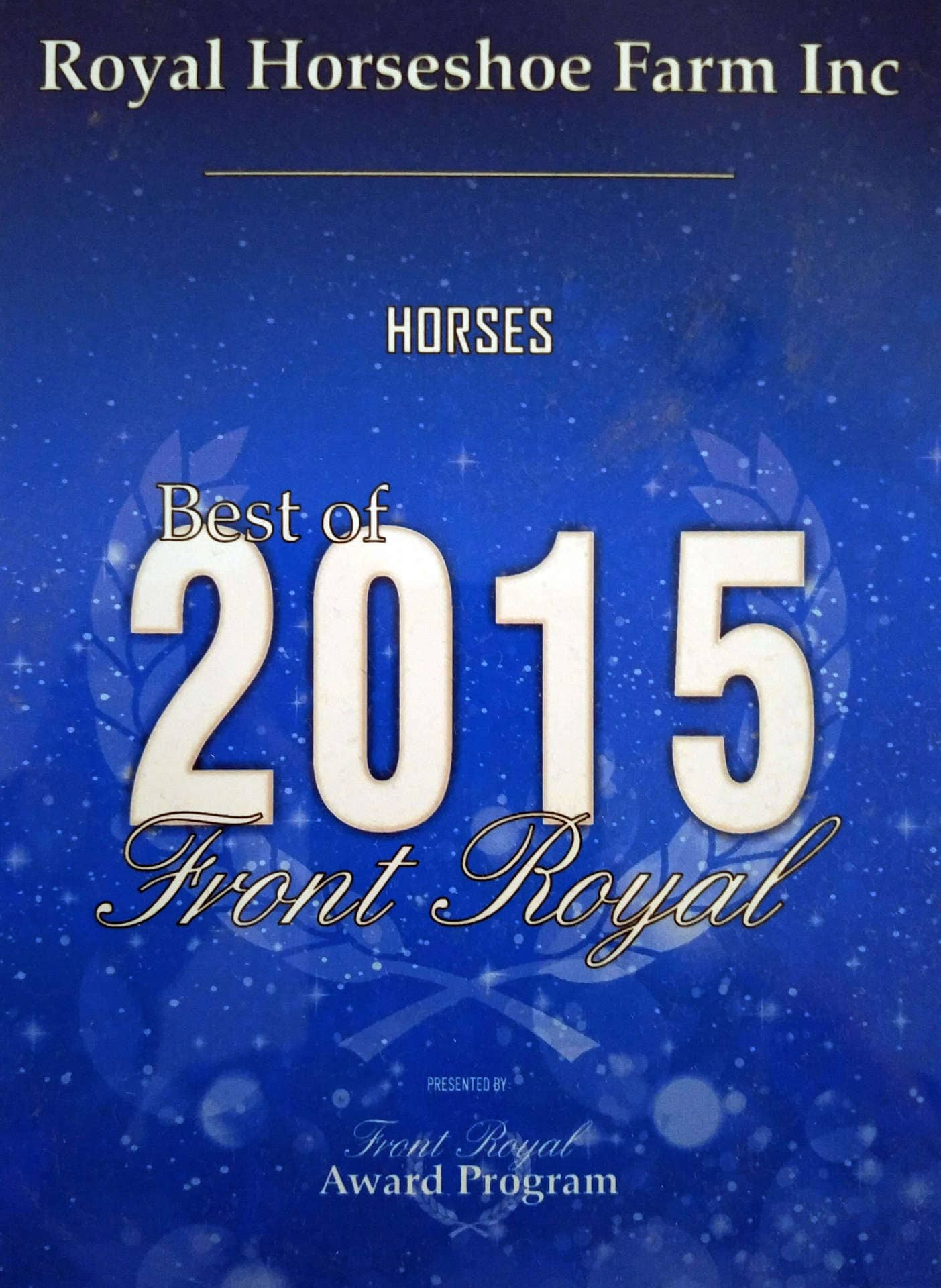 Royal Horseshoe Farms was given the 2015 award for best horses by the town of Front Royal